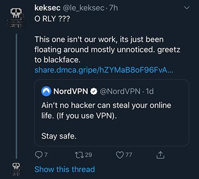 NordVPN: Ain't no hacker can steal your online life. \(If you use VPN). keksec: This one isn't our work, its just been floating around mostly unnoticed. Plus a link to some private keys and more.