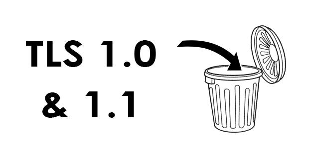 Trash TLS 1.0 & 1.1