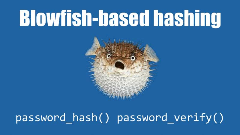 Blowfish-based hashing, password_hash(), password_verify()
