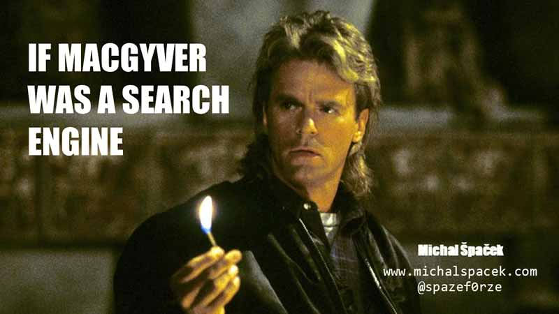 If MacGyver was a search engine