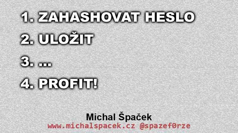 Zahashovat heslo, uložit, ..., profit!