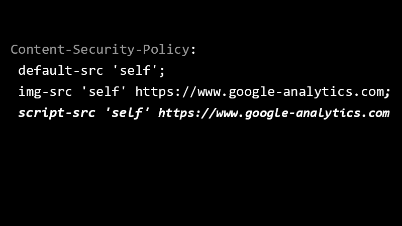 Content-Security-Policy: default-src 'self'; img-src 'self' https://www.google-analytics.com; script-src 'self' https://www.google-analytics.com