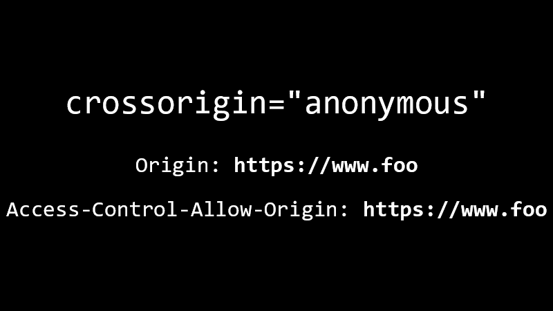 "crossorigin=""anonymous"", Origin: https://www.foo, Access-Control-Allow-Origin: https://www.foo"