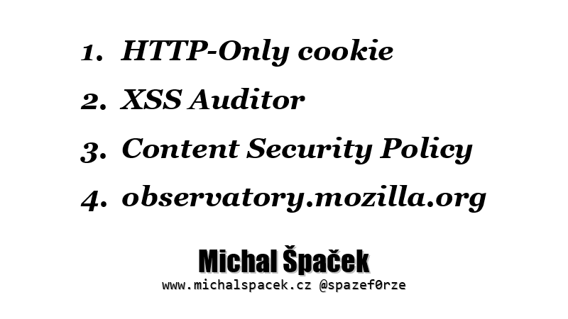HTTP-Only cookie, XSS Auditor, Content Security Policy, observatory.mozilla.org