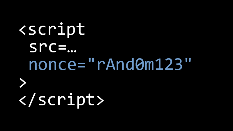 "<script src=… nonce=""rAnd0m123""></script>"