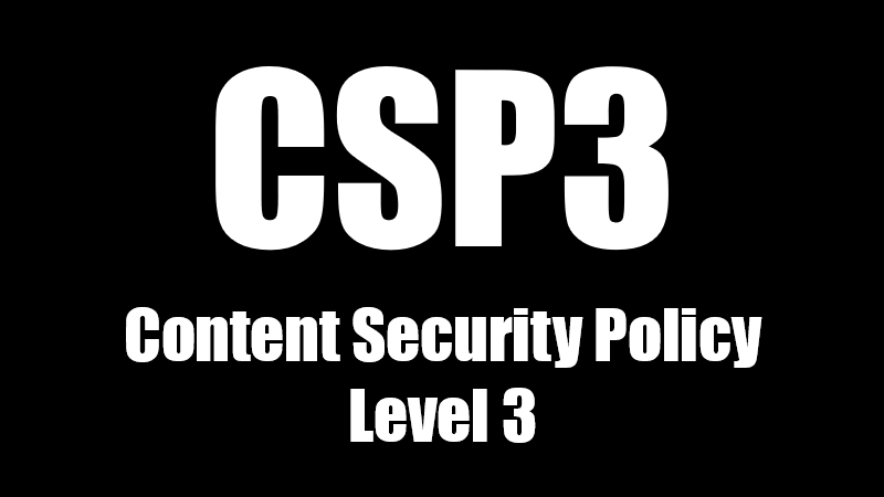 Content Security Policy Level 3