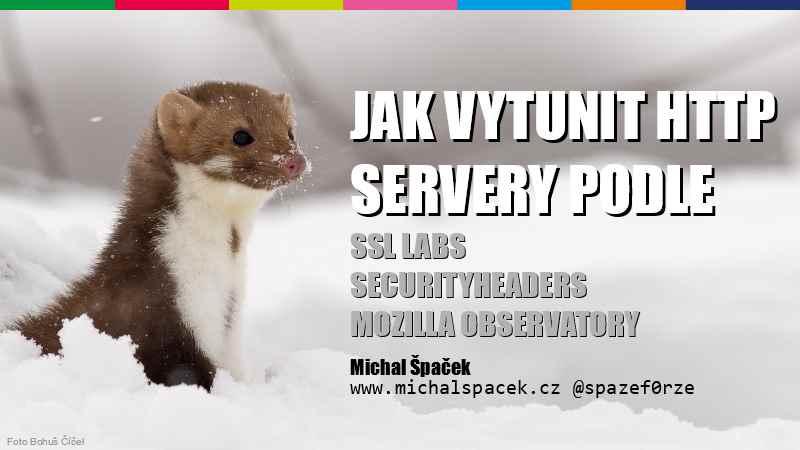 Jak vykunit HTTP servery podle SSL Labs, SecurityHeaders.io, Mozilla Observatory