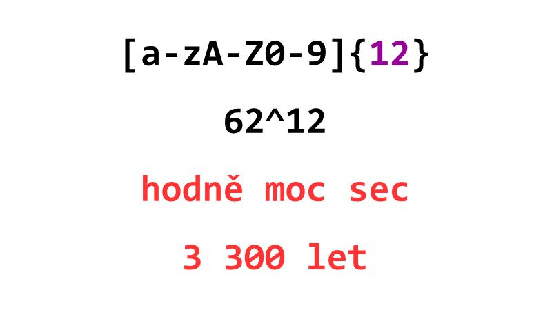 [a-zA-Z0-9]{12}: 62^12, Moc sec, 3 300 let