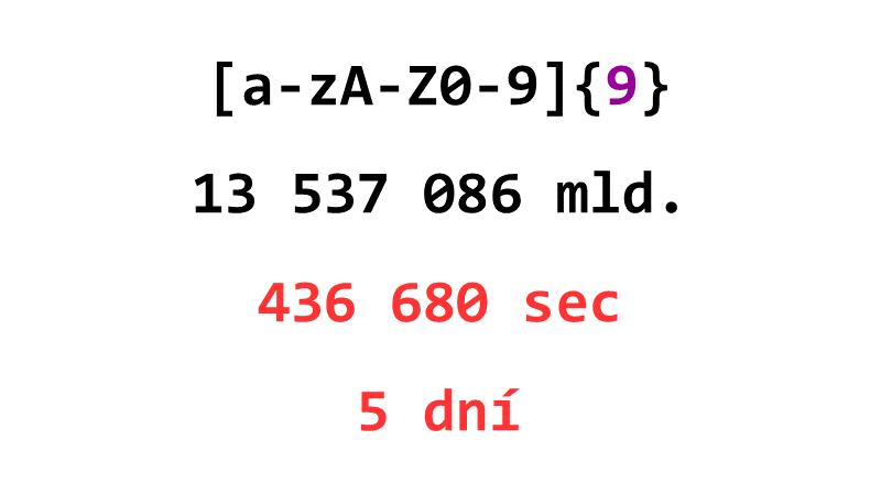 [a-zA-Z0-9]{9}: 13 537 086 mld., 436 680 sec, 5 dní