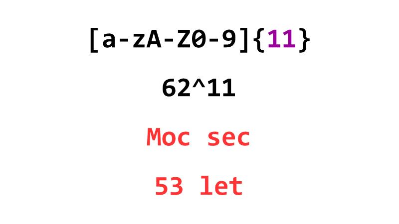 [a-zA-Z0-9]{11}: 62^11, Moc sec, 53 let